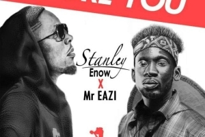 Stanley Enow - Adore You Ft. Mr Eazi